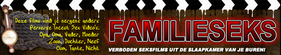 familie sex sexfilms - geile incest trailers